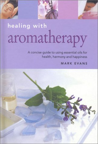 9781842153802: Healing with Aromatherapy (Essentials for Health & Harmony)