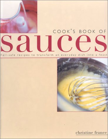 Cook's Book of Sauces: France, Christine