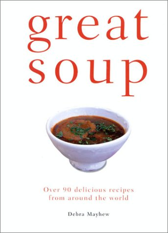 Great Soup (9781842154168) by Mayhew, Debra