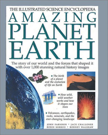 9781842155202: Amazing Planet Earth: The Story of Our World and the Forces that Shaped it with Over 1000 Stunning Natural History Images (Illustrated Science Encyclopedia)