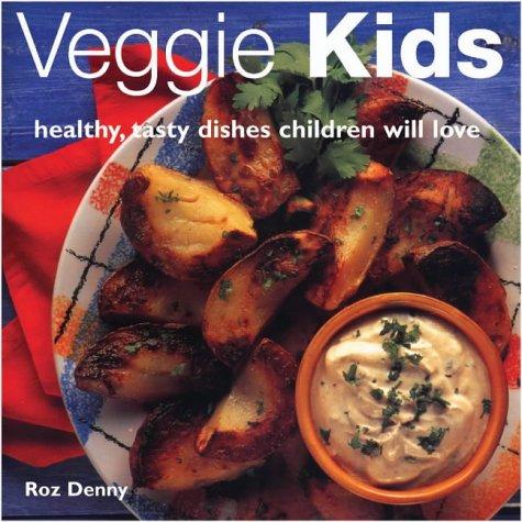 9781842155967: Veggie Kids: Healthy, Tasty Dishes Children Will Love