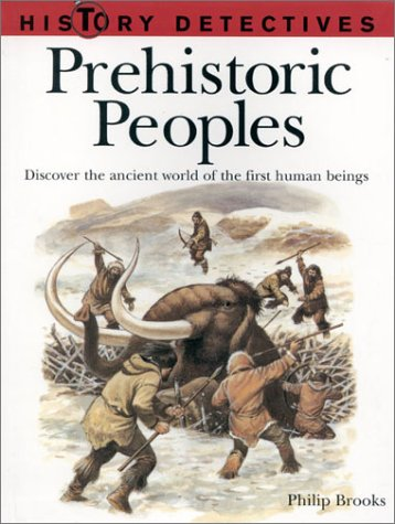 9781842156209: Prehistoric Peoples (History Detectives...)