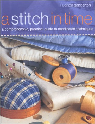 9781842156377: A Stitch in Time: A Comprehensive, Practical Guide to Needlecraft Techniques
