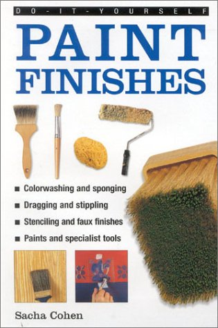 Do It Yourself: Paint Finishes (Diy Essentials) (1842156926) by Sacha Cohen