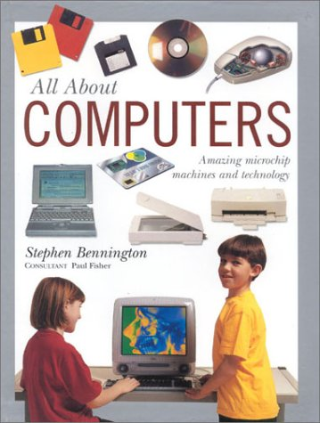 9781842157114: All About Computers: Amazing Microchip Machines and Technology (All About... (Southwater))