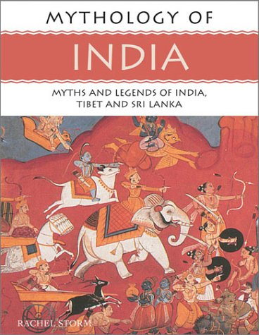 Mythology of India: Myths and Legends of India, Tibet and Sri Lanka