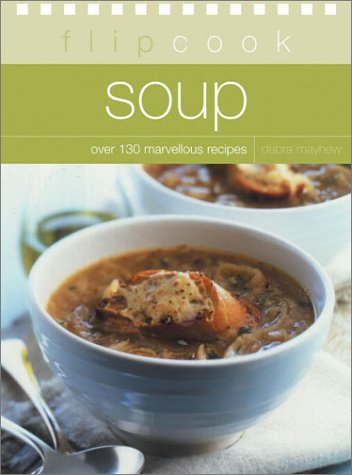 Soup: Flipcook Series (9781842158012) by Mayhew, Debra