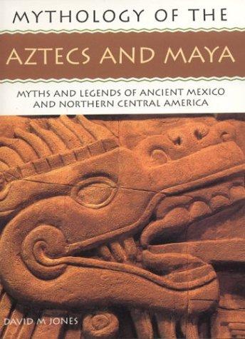 9781842158654: The Aztecs and Maya: Mythology of Series