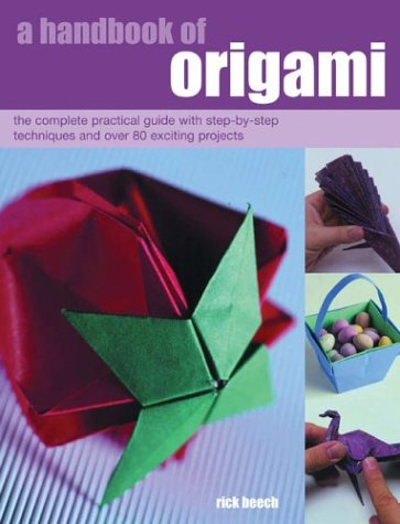 9781842158906: A Handbook of Origami: The Complete Practical Guide with Step-by-step Techniques and Over 80 Exciting Projects