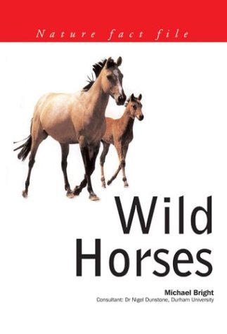 9781842158951: Wild Horses: Nature Fact File Series