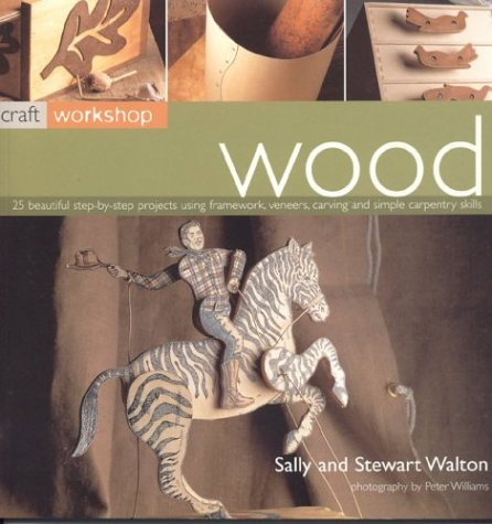 Wood (Craft Workshop): Sally Walton