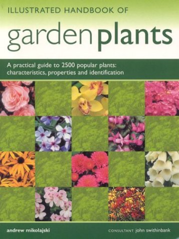 Illustrated Handbook of Garden Plants : A: John Swithinbank; Andrew