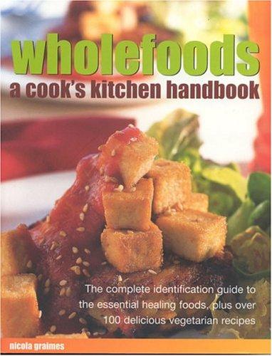 Wholefoods (Cook's encyclopedia): Graimes, Nicola