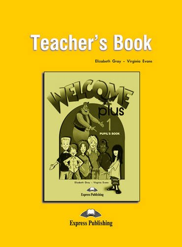 Welcome Plus: Teacher's Book Level 1 (184216502X) by Evans, Virginia; Gray, Elizabeth