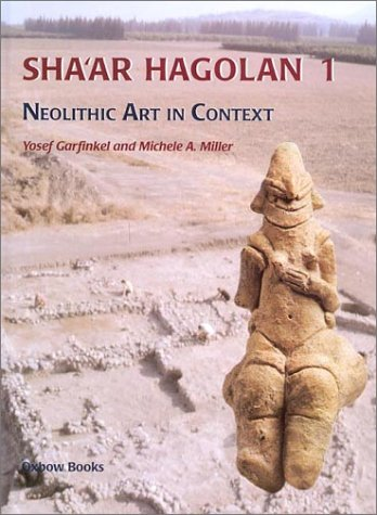 9781842170571: Sha'ar Hagolan: Neolithic Art in Context (Qedem Reports)
