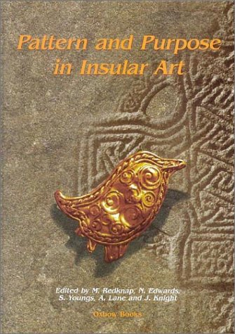 Pattern and Purpose in Insular Art: Proceedings: International Conference on