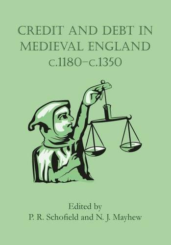 Credit and Debt in Medieval England c.1180-c.1350: Phillipp Schofield