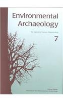 Environmental Archaeology 7: The Journal of Human Palaeoecology (Environmental Archaeology): Glynis...