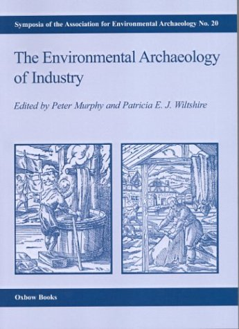 9781842170847: The Environmental Archaeology of Industry (Symposia of the Association for Environmental Archaeology, 20) (Symposia of the Association for Environmental Archaeology, 20)