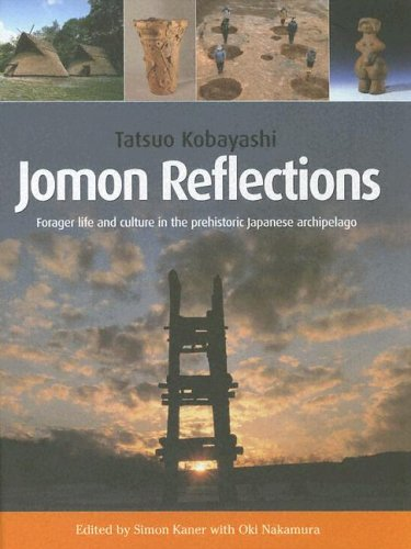 Jomon Reflections: Forager life and culture in the prehistoric Japanese archipelago (None): Kaner, ...