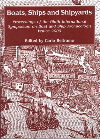 Boats, ships and shipyards. Proceedings of the Ninth International Symposium on Boat and Ship Arc...