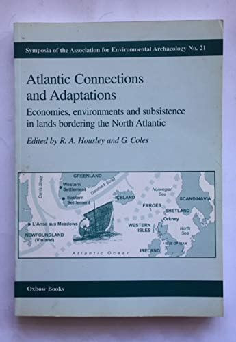 Atlantic Connections and Adaptations: Economies, environments and subsistence in lands bordering ...