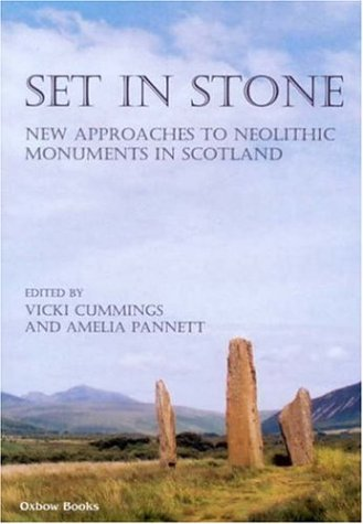 9781842171431: Set in stone: New approaches to Neolithic monuments in Scotland