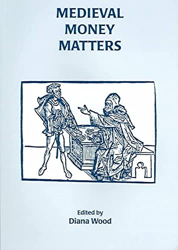 Medieval Money Matters (Paperback): Diana Wood