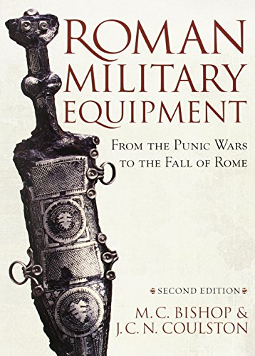 Roman Military Equipment from the Punic Wars: M. C. Bishop,