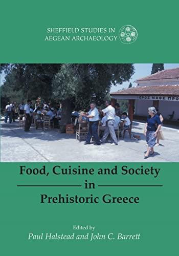 Food, Cuisine and Society in Prehistoric Greece: Halstead, Paul (Editor)/
