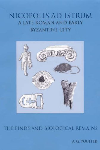 9781842171820: Nicopolis Ad Istrum III: A Roman to Early Byzantine Site: the Finds And Environmental Evidence (Reports of the Research Committee of the Society of Antiquaries of London) (v. 3)