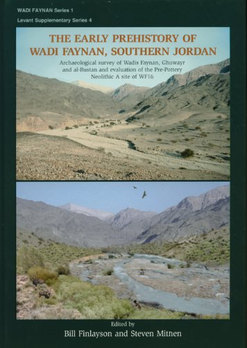 9781842172124: The Early Prehistory of Wadi Faynan, Southern Jordan: Archaeological Survey of Wadis Faynan, Ghuwayr and Al Bustan and Evaluation of the Pre-Pottery Neolithic A Site of WF16