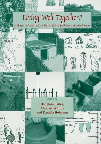 9781842172674: Living Well Together?: Settlement and Materiality in the Neolithic of South-East and Central Europe