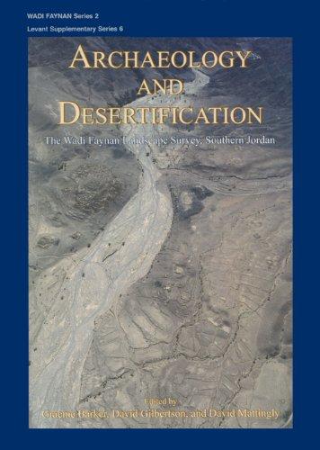 Archaeology and Desertification: The Wadi Faynan Landscape Survey, Southern Jordan.: Graeme Barker,...