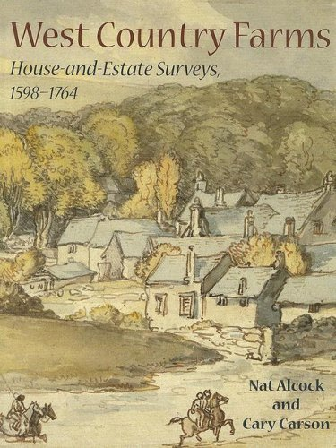 West Country Farms: House-and-Estate Surveys, 1598-1764 (Hardback): Nat Alcock, N. W. Alcock, Cary ...