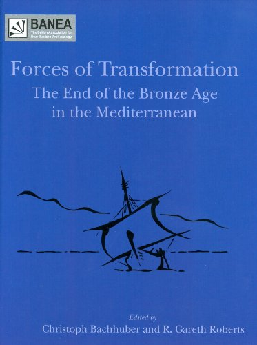 9781842173329: Forces of Transformation: The End of the Bronze Age in the Mediterranean (Themes from the Ancient Near East Banea Publication)