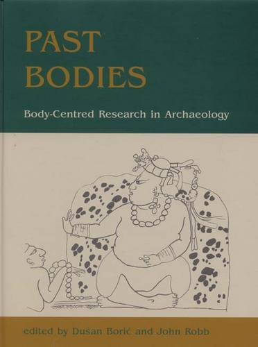 9781842173411: Past Bodies: Body-Centered Research in Archaeology