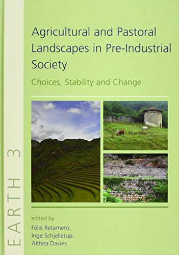 9781842173596: Agricultural and Pastoral Landscapes in Pre-Industrial Society: Choices, Stability and Change (Earth Series)