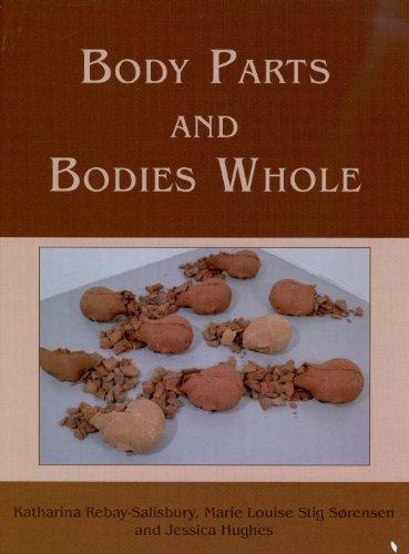 Body Parts and Bodies Whole: Katharina Rebay-Salisbury