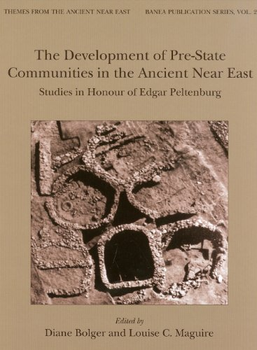 The Development of Pre-State Communities in the Ancient Near East Studies in Honour of Edgar Pelt...
