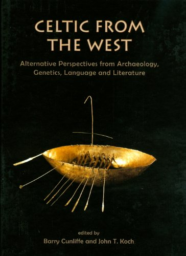 9781842174104: Celtic from the West: Alternative Perspectives from Archaeology, Genetics, Language and Literature (Celtic Studies Publications)