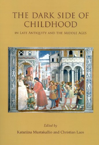 9781842174173: The Dark Side of Childhood in Late Antiquity and the Middle Ages (Childhood in the Past Monograph)