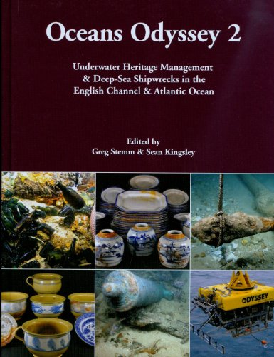 9781842174425: Oceans Odyssey 2: Underwater Heritage Management & Deep-Sea Shipwrecks in the English Channel & Atlantic Ocean (Odyssey Marine Exploration Reports)