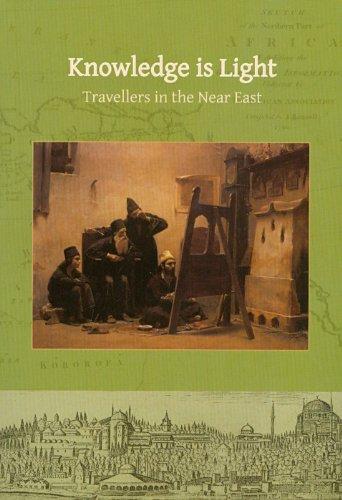 Knowledge Is Light: Travellers in the Near East: Salahi, Katherine