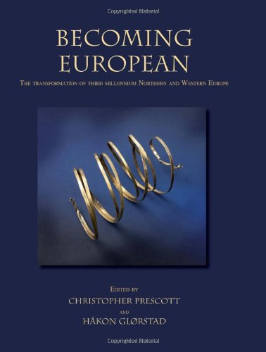 9781842174500: Becoming European: The transformation of third millennium Northern and Western Europe