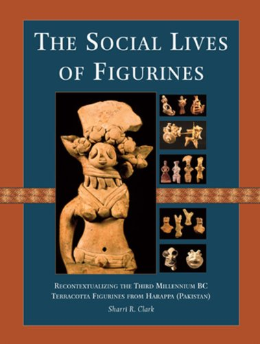 9781842174555: The Social Lives of Figurines: Recontextualizing the Third Millennium BC Terracotta Figurines from Harappa (Pakistan) (American School of Prehistoric Research Monograph)