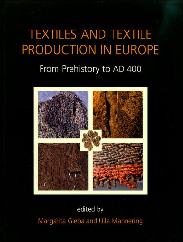 9781842174630: Textiles and Textile Production in Europe: From Prehistory to AD 400 (Ancient Textiles Series)