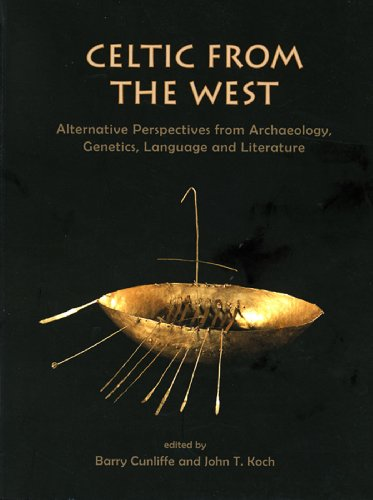 9781842174753: Celtic from the West: Alternative Perspectives from Archaeology, Genetics, Language and Literature (Celtic Studies Publications)