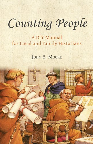 Counting People: A DIY Manual for Local and Family Historians: Moore, John S.