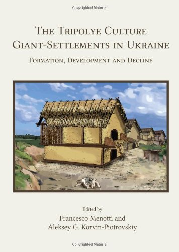 9781842174838: The Tripolye Culture giant-settlements in Ukraine: Formation, development and decline